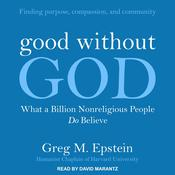 Good without God: What a Billion Nonreligious People Do Believe Audiobook, by Greg Epstein