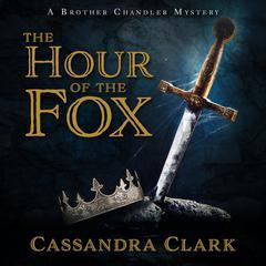 The Hour of the Fox Audiobook, by Cassandra Clark