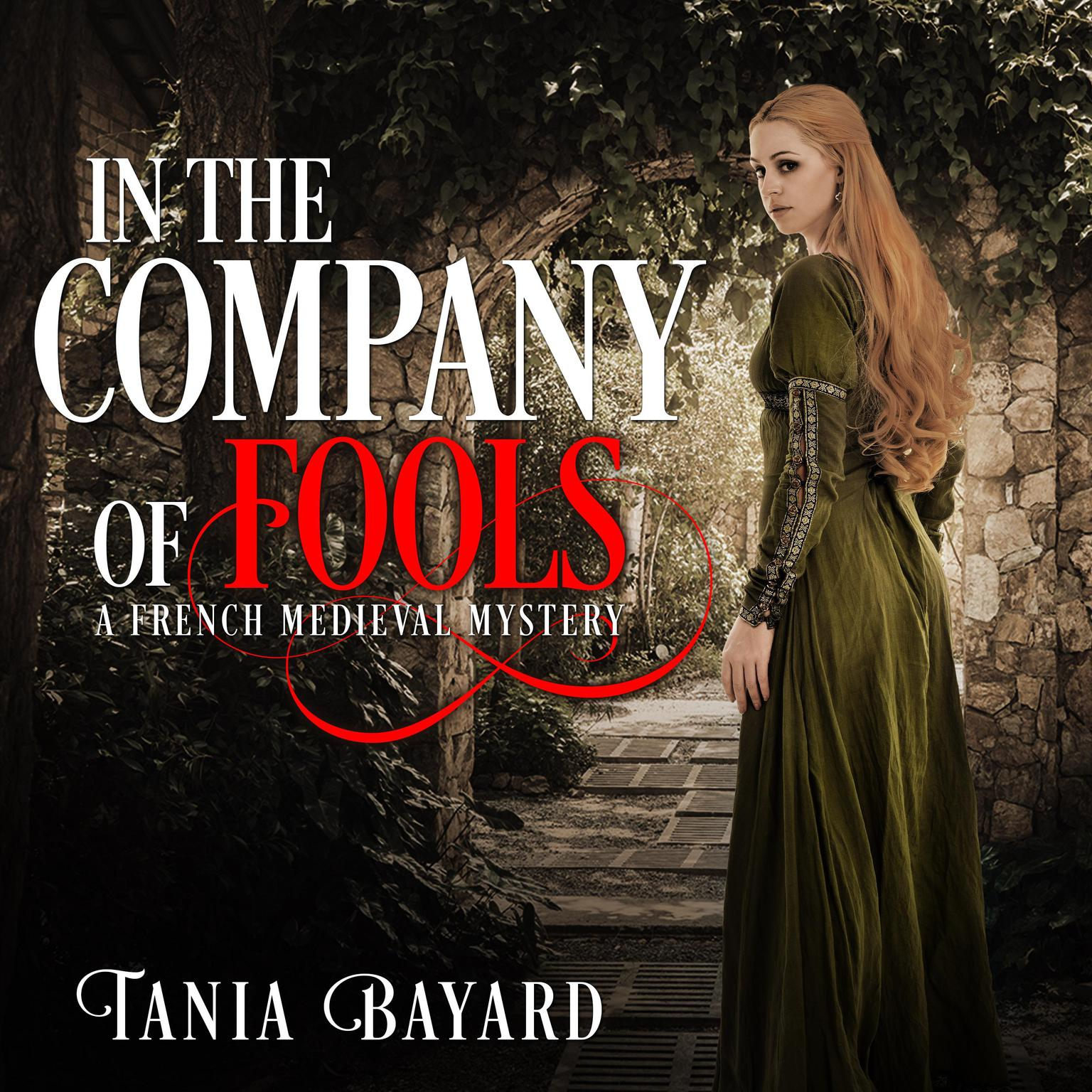 In the Company of Fools Audiobook, by Tania Bayard