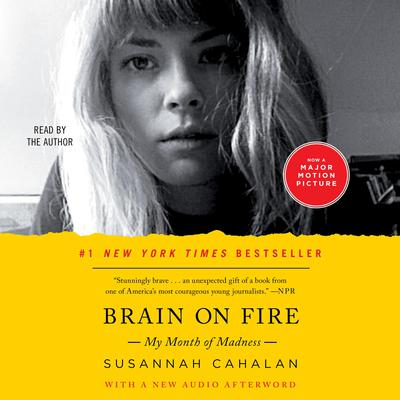 Brain on Fire: My Month of Madness Audiobook, by