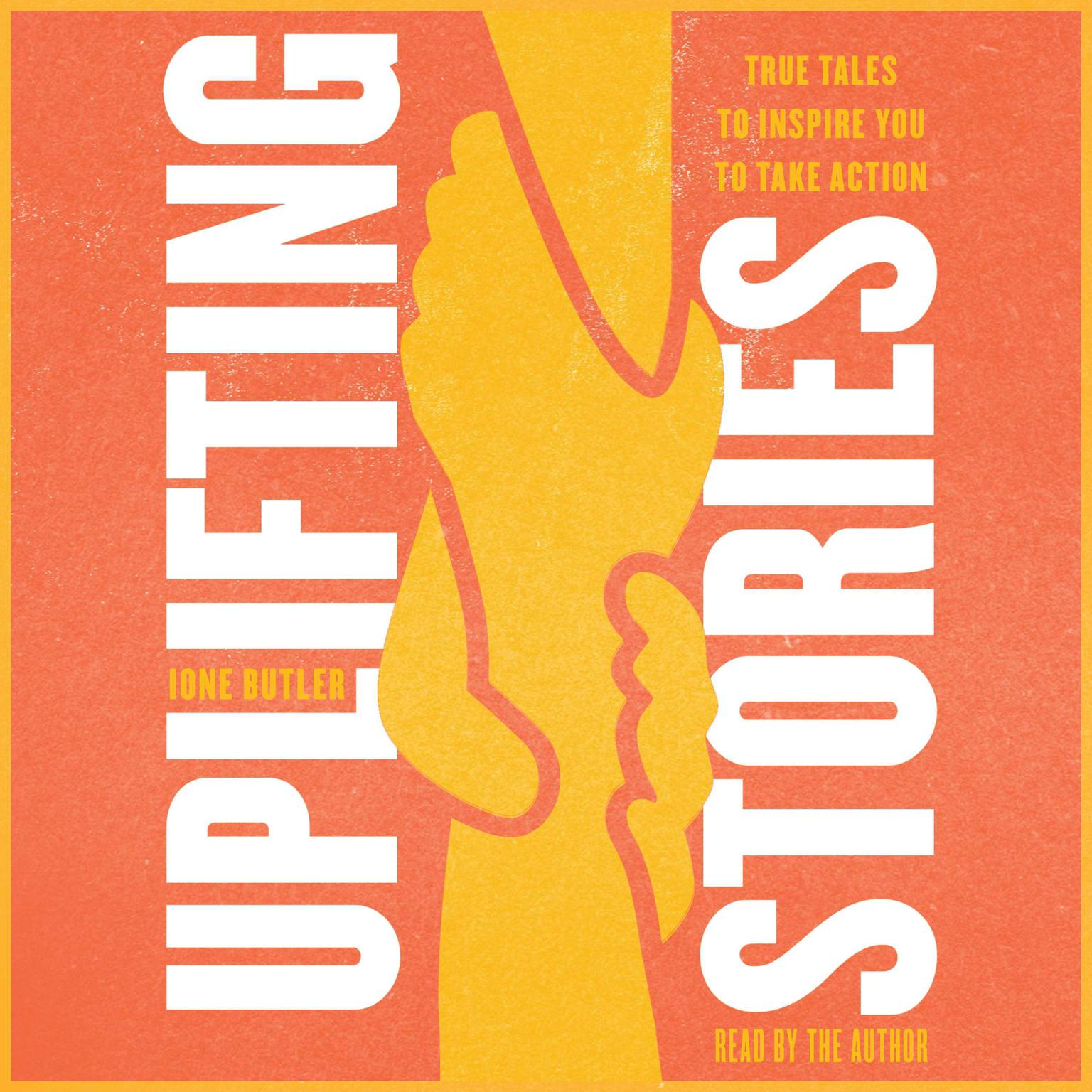 Printable Uplifting Stories: True Tales to Inspire You to Take Action Audiobook Cover Art