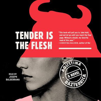 Tender is the Flesh Audiobook, by Agustina Bazterrica