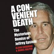 A Convenient Death: The Mysterious Demise of Jeffrey Epstein Audiobook, by Daniel Halper, Alana Goodman