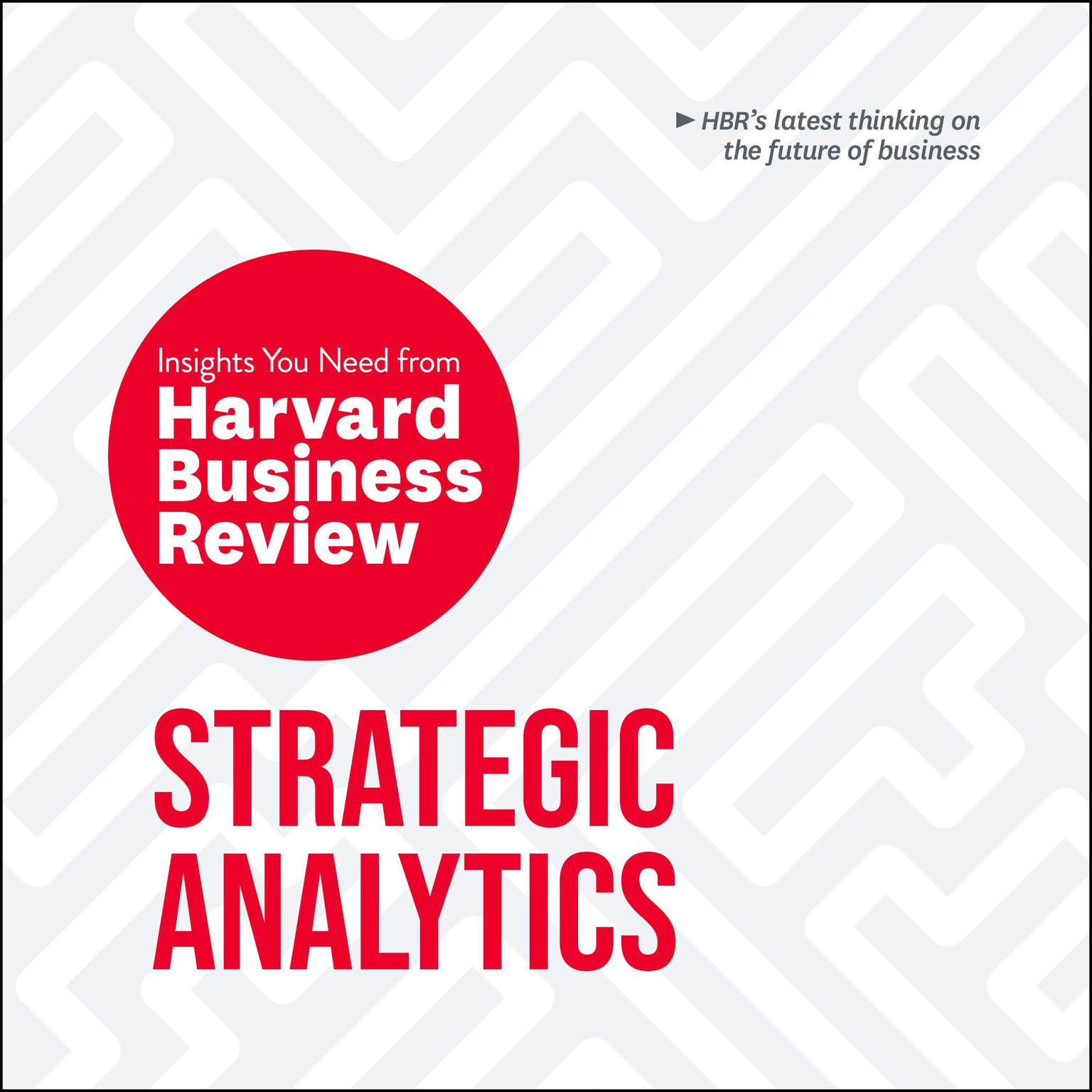 Printable Strategic Analytics: The Insights You Need from Harvard Business Review Audiobook Cover Art