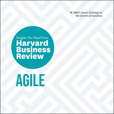 Agile: The Insights You Need from Harvard Business Review Audiobook, by