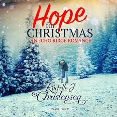 Hope for Christmas Audiobook, by Rachelle J. Christensen