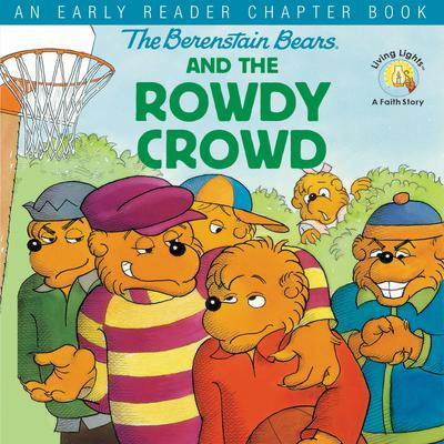 The Berenstain Bears and the Rowdy Crowd: An Early Reader Chapter Book Audiobook, by