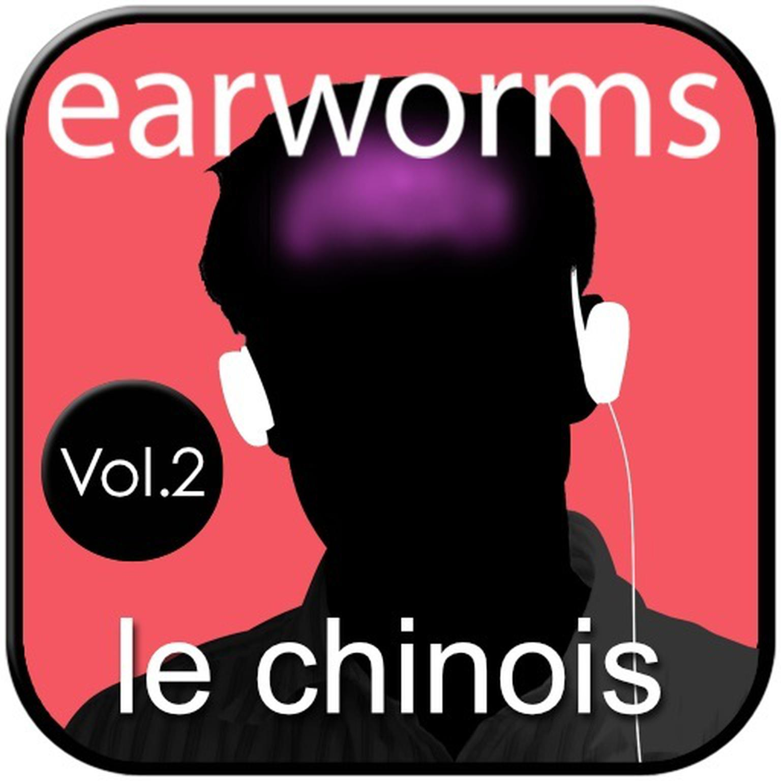 Le chinois, Vol. 2 Audiobook, by Earworms Learning
