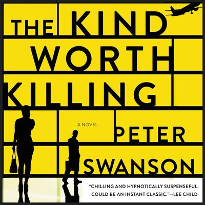 The Kind Worth Killing: A Novel Audiobook, by Peter Swanson