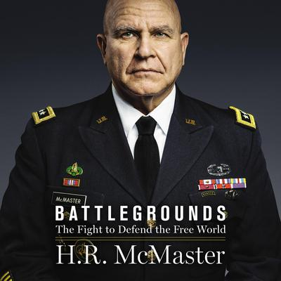 Battlegrounds: The Fight to Defend the Free World Audiobook, by H. R. McMaster