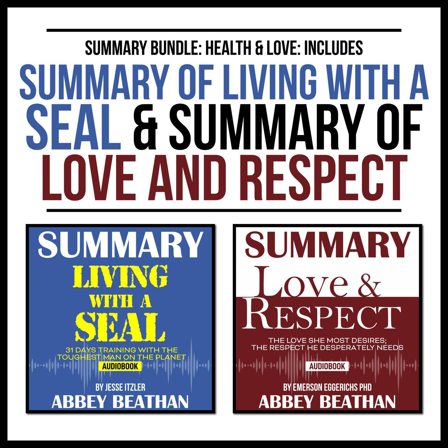 Printable Summary Bundle: Health & Love: Includes Summary of Living with a SEAL & Summary of Love and Respect Audiobook Cover Art