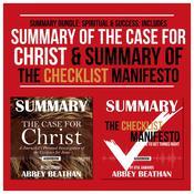 Summary Bundle: Spiritual & Success: Includes Summary of The Case for Christ & Summary of The Checklist Manifesto