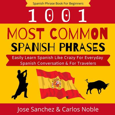 Spanish Phrase Book for Beginners Audiobook, by Carlos Noble