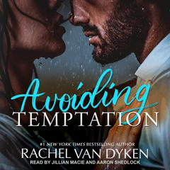 Avoiding Temptation Audiobook, by Rachel Van Dyken