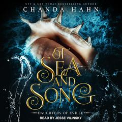 Of Sea and Song Audiobook, by Chanda Hahn