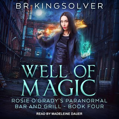 Well of Magic Audiobook, by B.R. Kingsolver