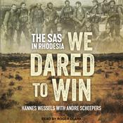 We Dared to Win: The SAS in Rhodesia Audiobook, by Hannes Wessels