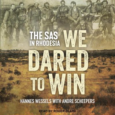 We Dared to Win: The SAS in Rhodesia Audiobook, by