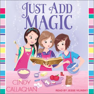 Just Add Magic Audiobook, by Cindy Callaghan