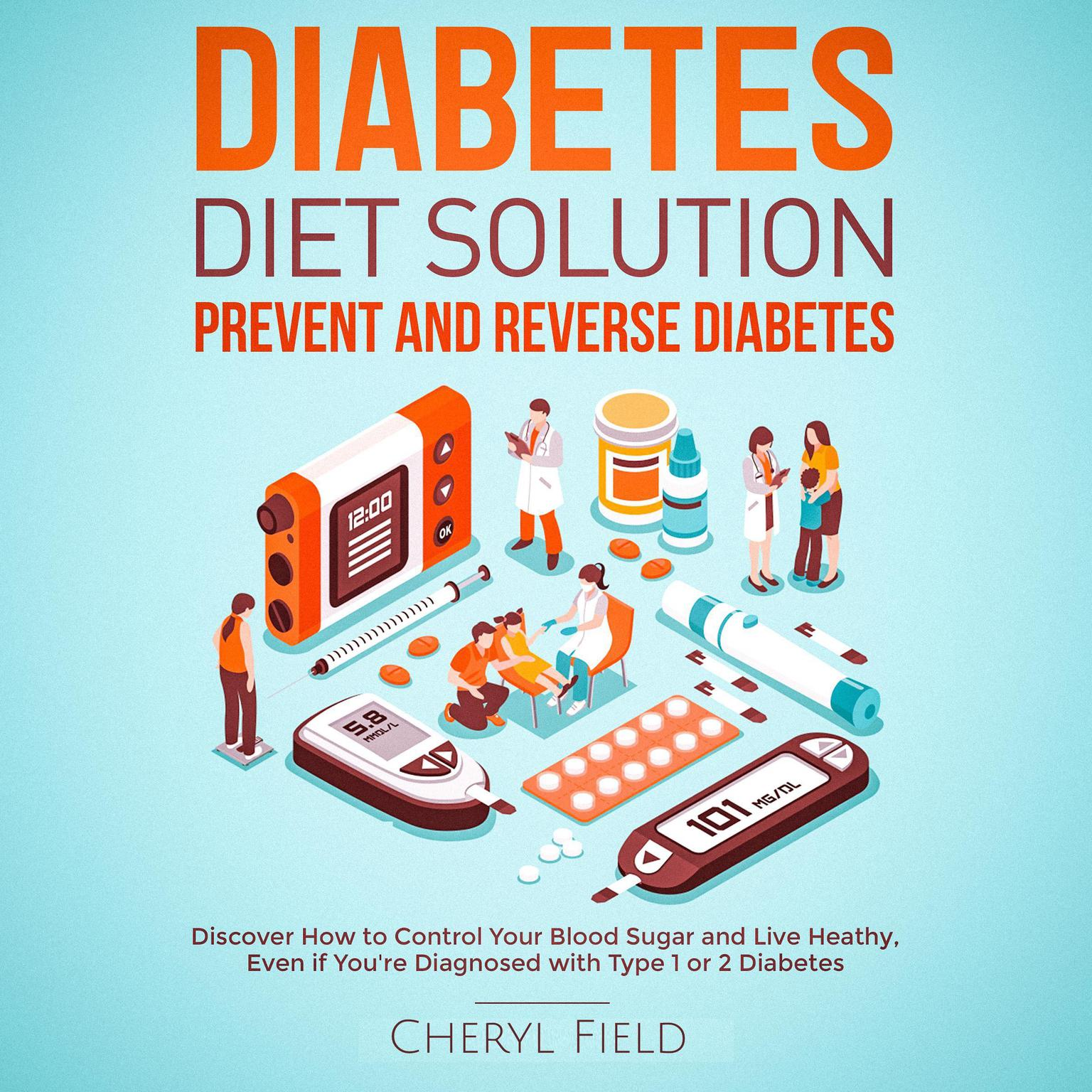 Printable Diabetes Diet Solution - prevent and reverse diabetes: Discover How to Control Your Blood Sugar and Live Healthy even if you are diagnosed with Type 1 or 2 Diabetes  Audiobook Cover Art