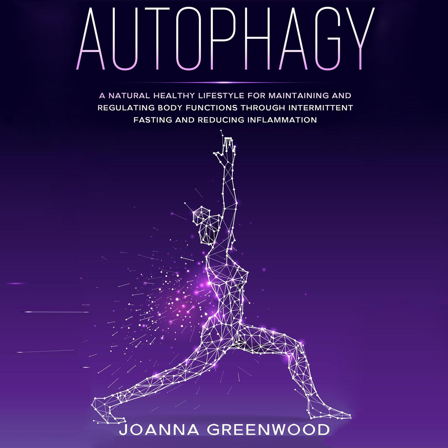 Printable Autophagy: A Natural Healthy Lifestyle for Maintaining and Regulating Body Functions through Intermittent Fasting and Reducing Inflammation Audiobook Cover Art