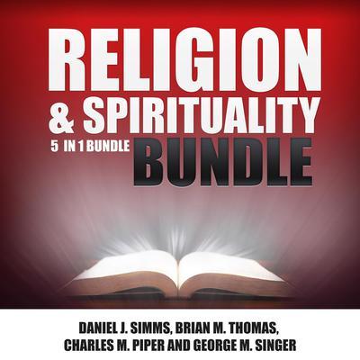 Religion and Spirituality Bundle: 5 in 1 Bundle, Prayer Book, Prayer, Miracles, Christ, Spiritual Books Audiobook, by Daniel J. Simms
