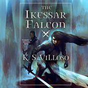 The Ikessar Falcon Audiobook, by K. S. Villoso