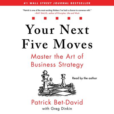 Your Next Five Moves: Master the Art of Business Strategy Audiobook, by