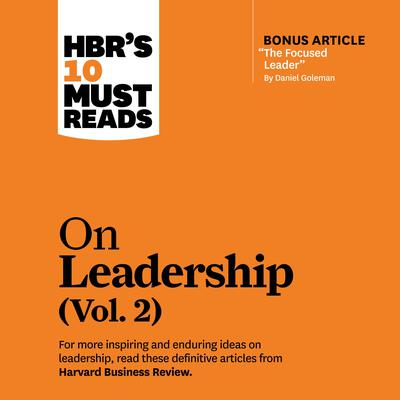 HBR's 10 Must Reads on Leadership, Vol. 2 Audiobook, by