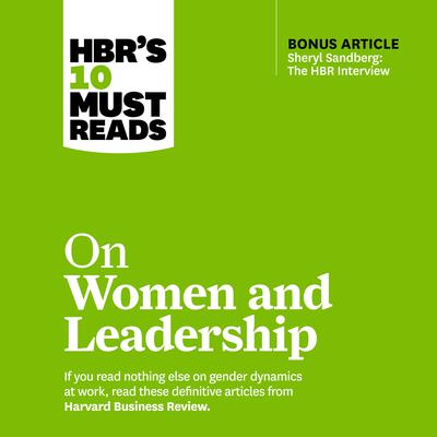 HBRs 10 Must Reads on Women and Leadership Audiobook, by