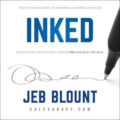 INKED: The Ultimate Guide to Powerful Closing and Negotiation Tactics that Unlock YES and Seal the Deal Audiobook, by
