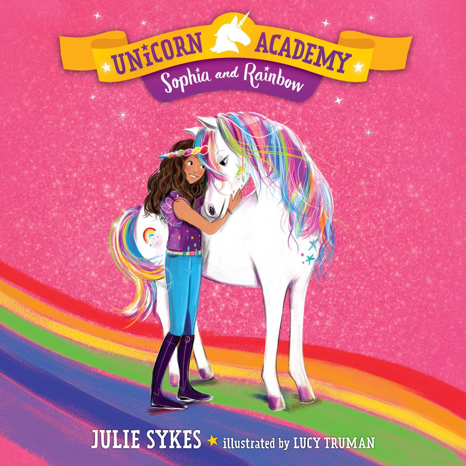 Unicorn Academy #1: Sophia and Rainbow Audiobook, by Julie Sykes
