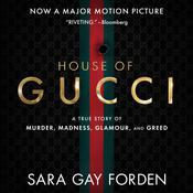 The House of Gucci: A Sensational Story of Murder, Madness, Glamour, and Greed Audiobook, by Sara G. Forden