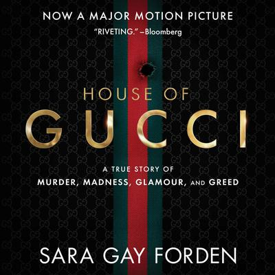 The House of Gucci: A Sensational Story of Murder, Madness, Glamour, and Greed Audiobook, by