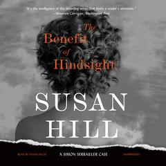 The Benefit of Hindsight: A Simon Serrailler Case Audiobook, by Susan Hill