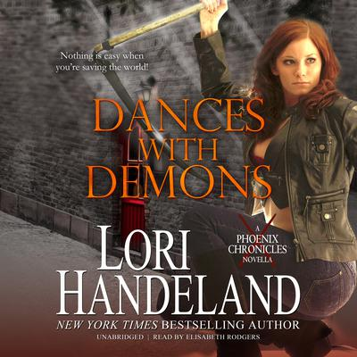 Dances with Demons: A Phoenix Chronicle Novella Audiobook, by