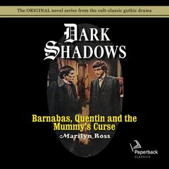 Barnabas, Quentin and the Mummys Curse Audiobook, by Marilyn Ross