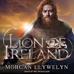Lion of Ireland Audiobook, by Morgan Llywelyn