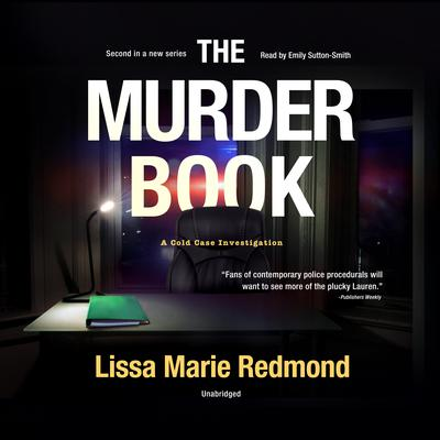 The Murder Book: A Cold Case Investigation Audiobook, by Lissa Marie Redmond