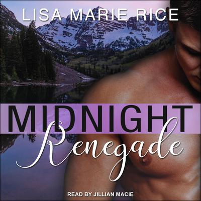 Midnight Renegade Audiobook, by Lisa Marie Rice