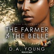 The Farmer & The Belle Audiobook, by D. A. Young