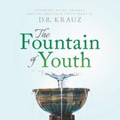 The Fountain of Youth: Autophagy Myths, Enigmas, and the Unaltered Truth About It Audiobook, by D. R. Krauz