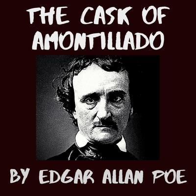 The Cask of Amontillado Audiobook, by Edgar Allan Poe