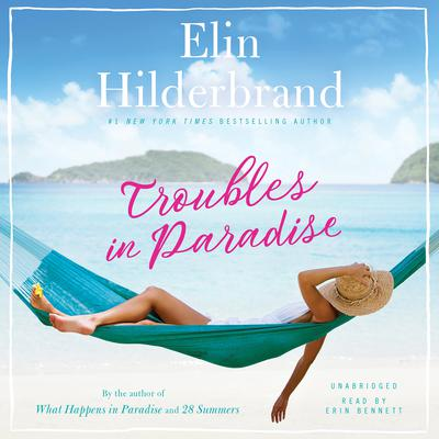 Troubles in Paradise Audiobook, by Elin Hilderbrand