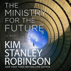 The Ministry for the Future Audiobook, by Kim Stanley Robinson