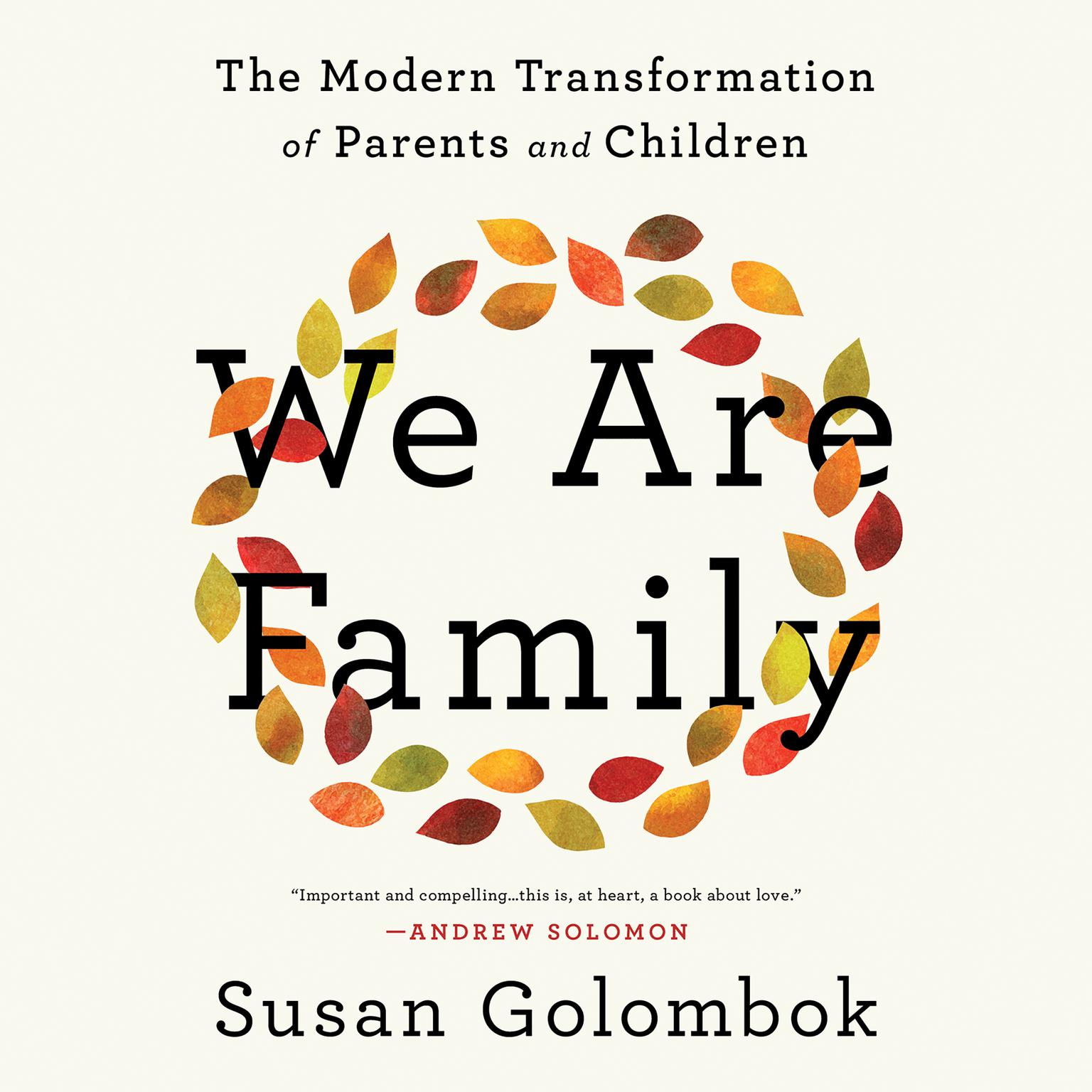 We Are Family: The Modern Transformation of Parents and Children Audiobook, by Susan Golombok