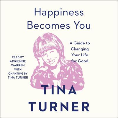 Happiness Becomes You: A Guide to Changing Your Life for Good Audiobook, by