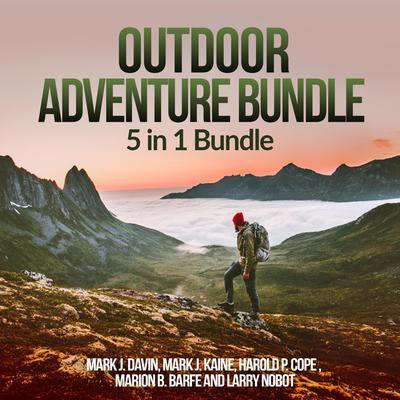 Outdoor Adventure Bundle: 5 in 1 Bundle, Camping, Outdoor Activities, Mountain Biking, Football, Soccer Audiobook, by Mark J. Kaine