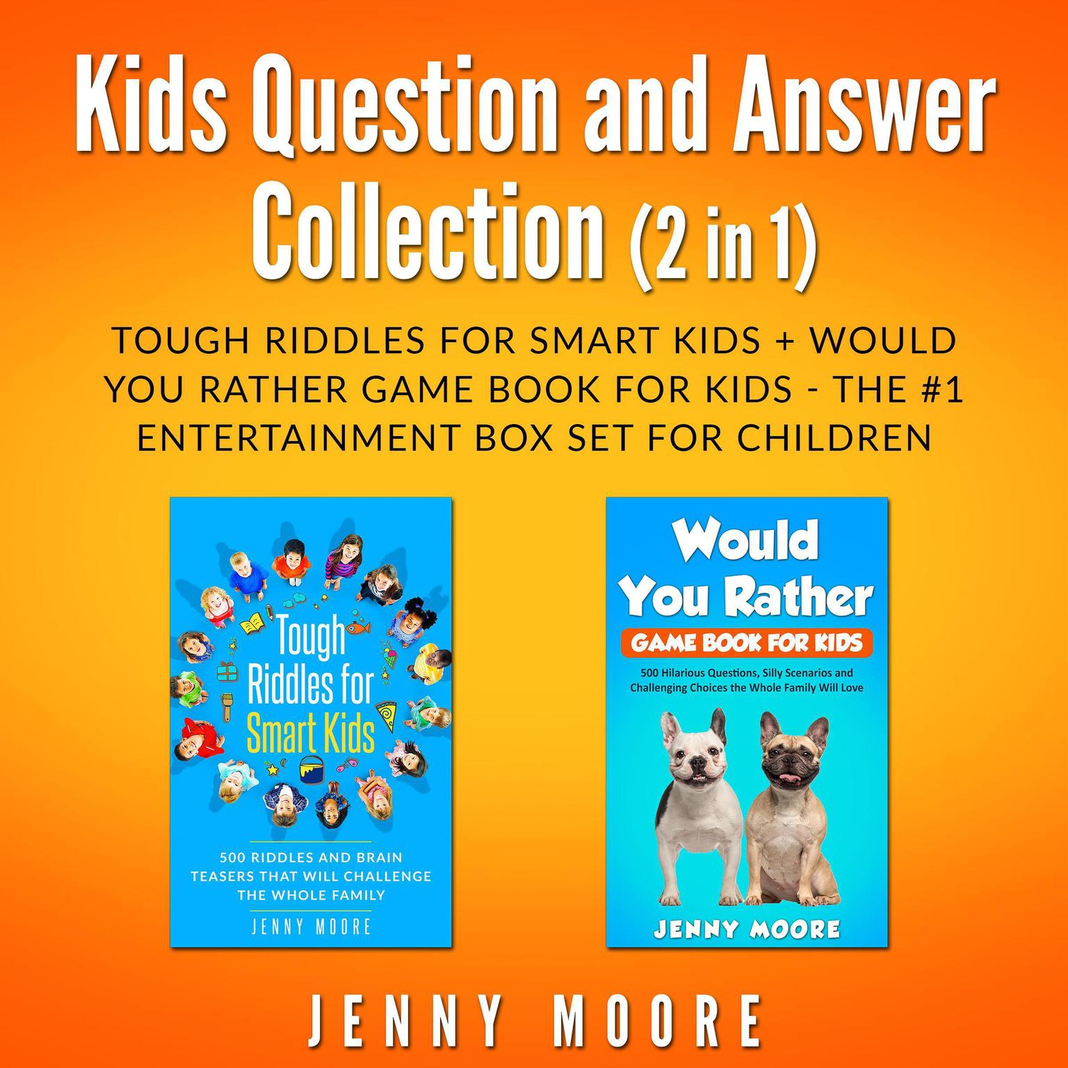Printable Kids Question and Answer Collection (2 in 1): Tough Riddles for Smart Kids + Would You Rather Game Book for Kids - The #1 Entertainment Box Set for Children Audiobook Cover Art