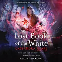 The Lost Book of the White Audiobook, by Cassandra Clare, Wesley Chu